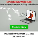 UPCOMING WEBINAR: The Future of Enterprise Mailing and Shipping